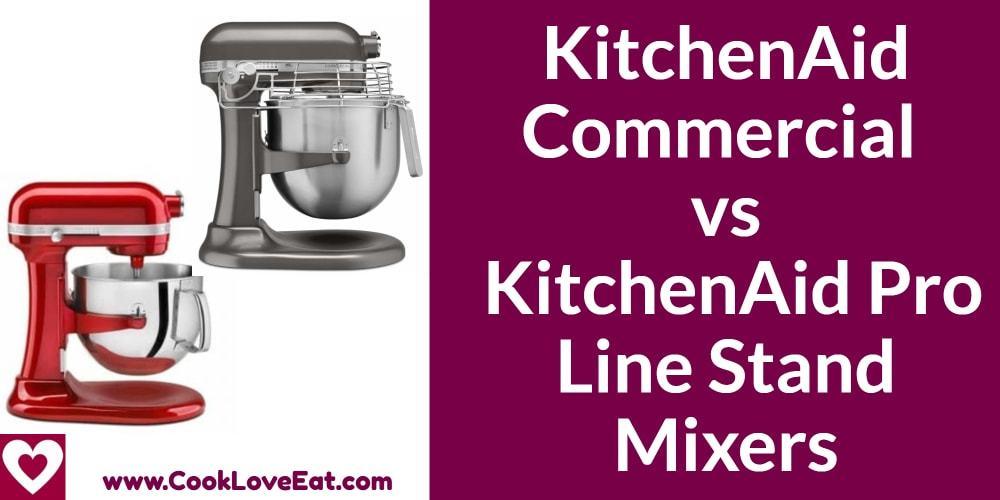 Commercial Vs Kitchenaid Pro Line